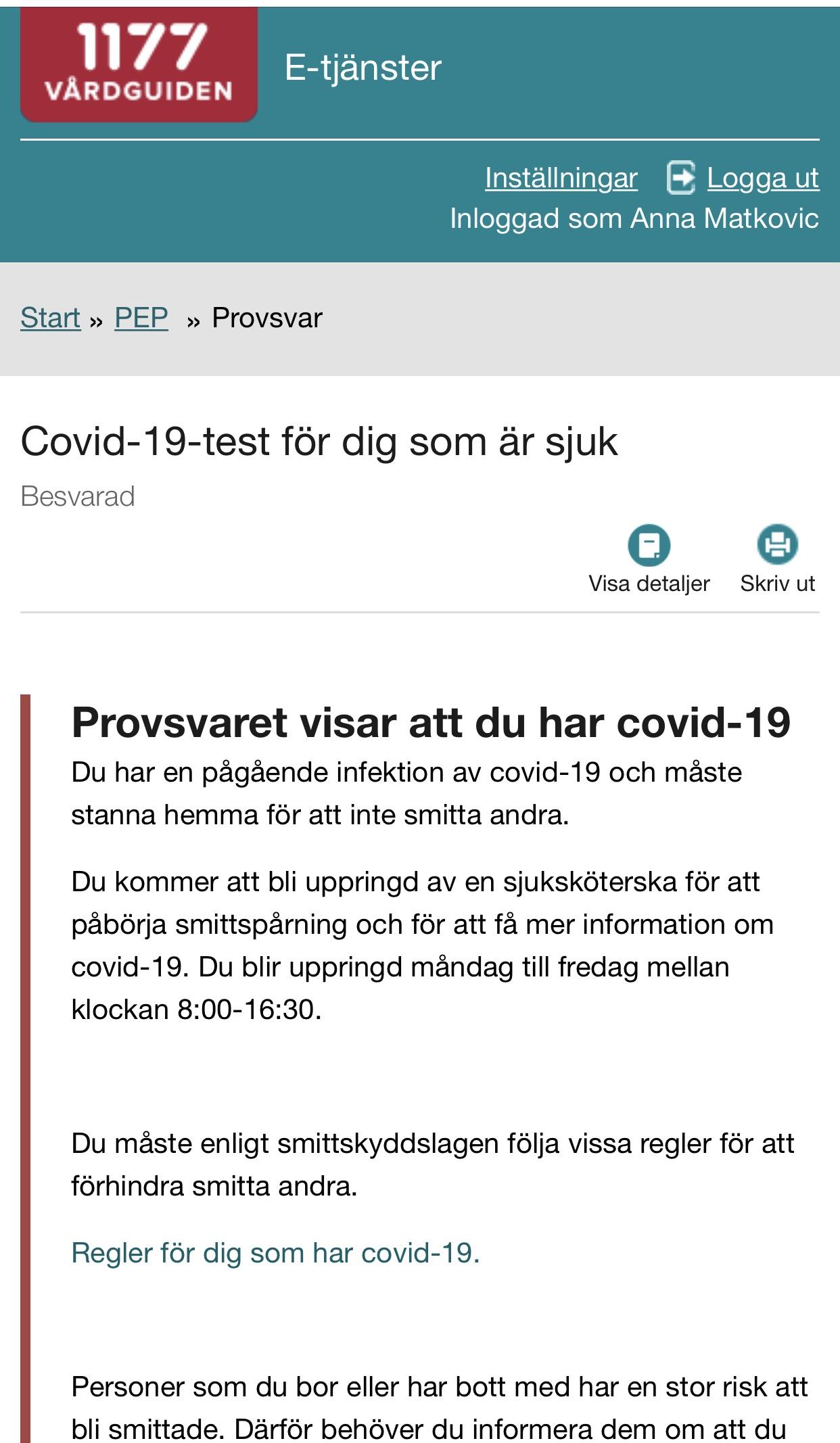 Positivt Covid 19 resultat.